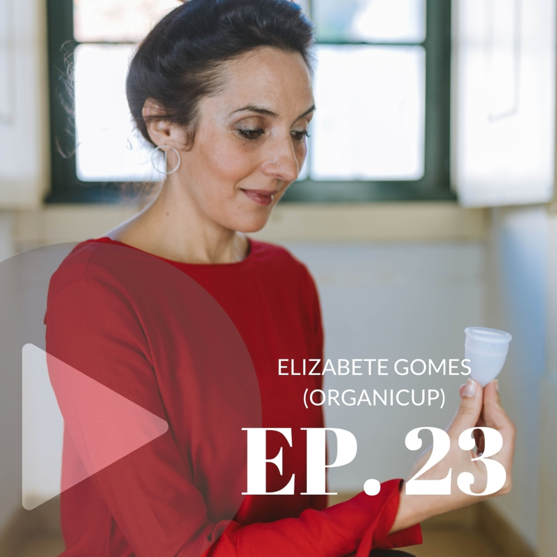Elizabete Gomes, OrganiCup (episódio 23)