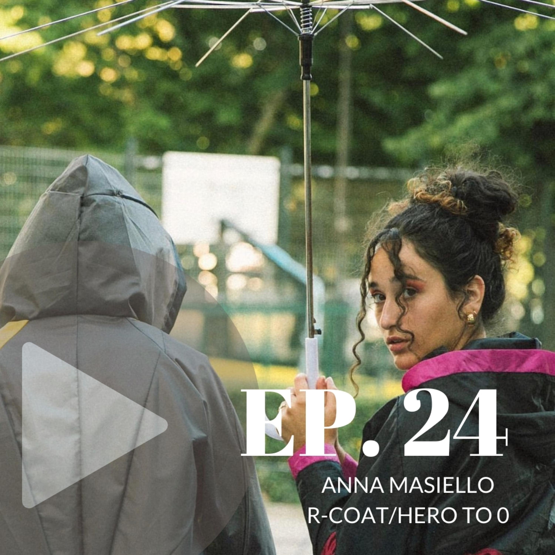 Anna Masiello, Hero to 0 & R-Coat (episódio 24)