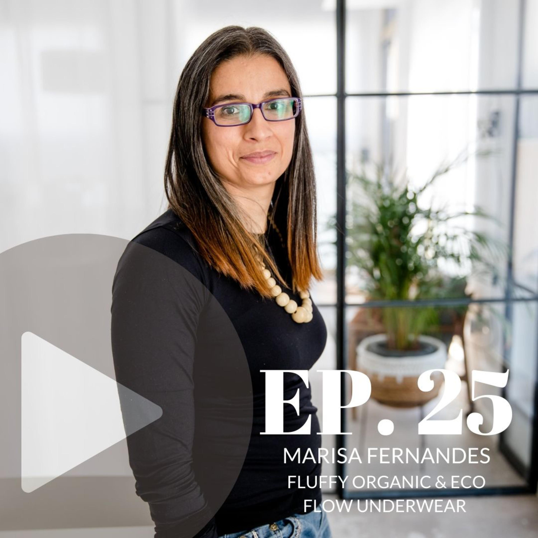 Marisa Fernandes, Fluffy Organic & Eco e Flow (episódio 25)