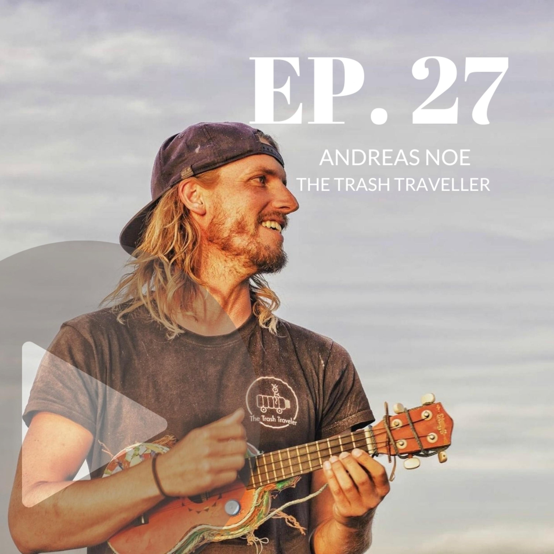 Andreas Noe, The Trash Traveler (episódio 27)