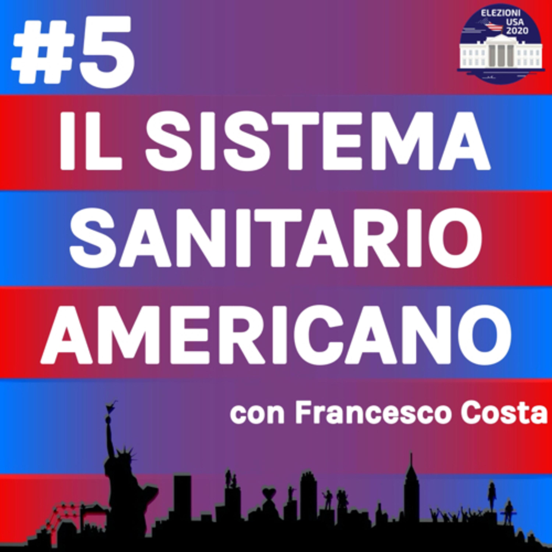 Il sistema sanitario americano con Francesco Costa