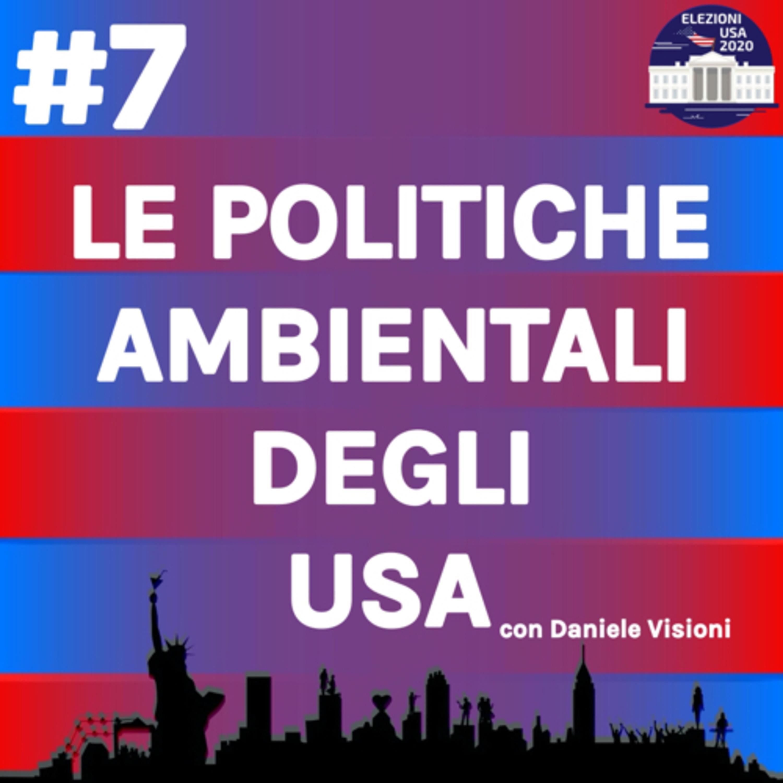Le politiche ambientali degli USA con Daniele Visioni