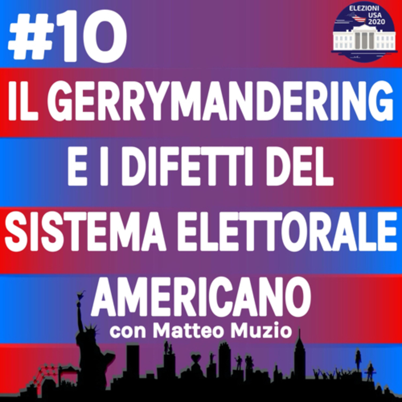 Il gerrymandering e i difetti del sistema elettorale americano con Matteo Muzio