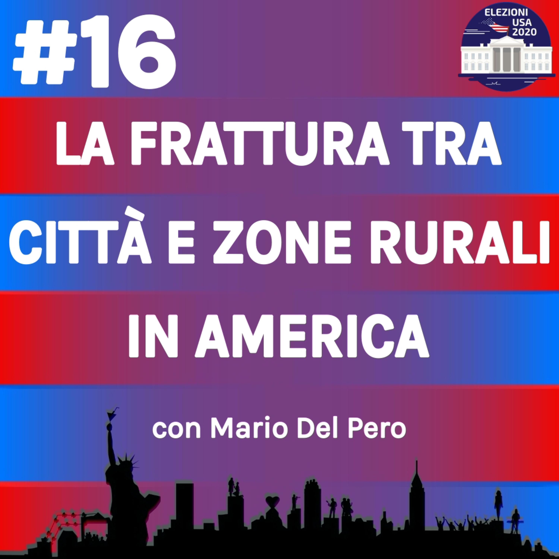 La frattura tra città e zone rurali in America con Mario Del Pero