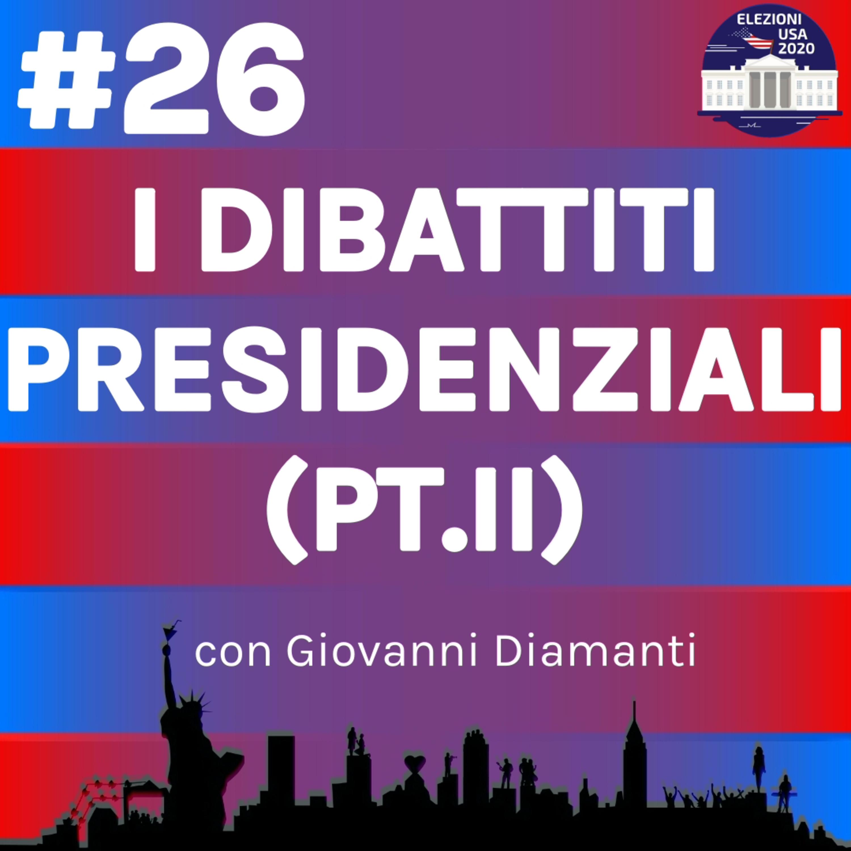 I dibattiti presidenziali (Pt.II) con Giovanni Diamanti