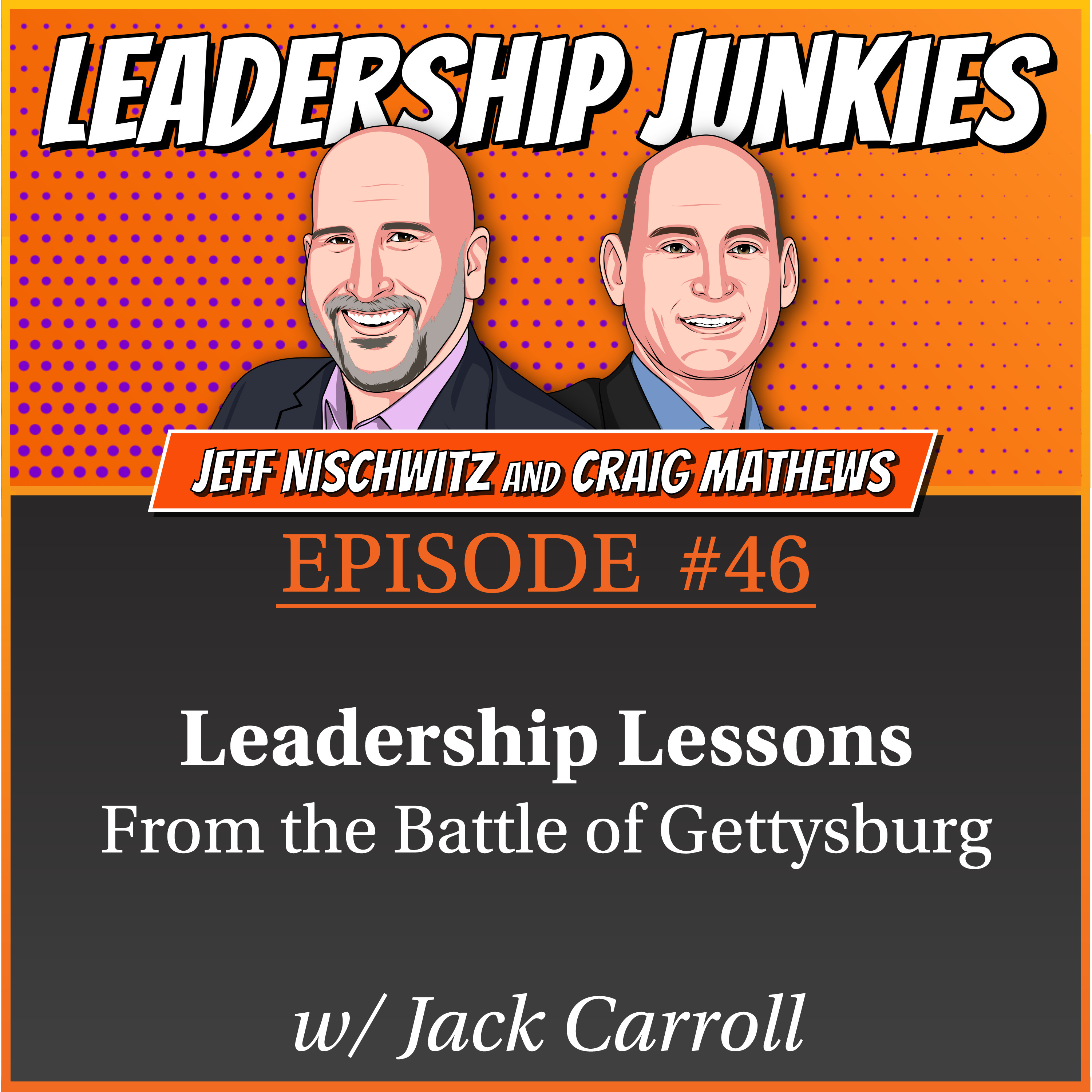46. Leadership Lessons from the Battle of Gettysburg | Jack Carroll