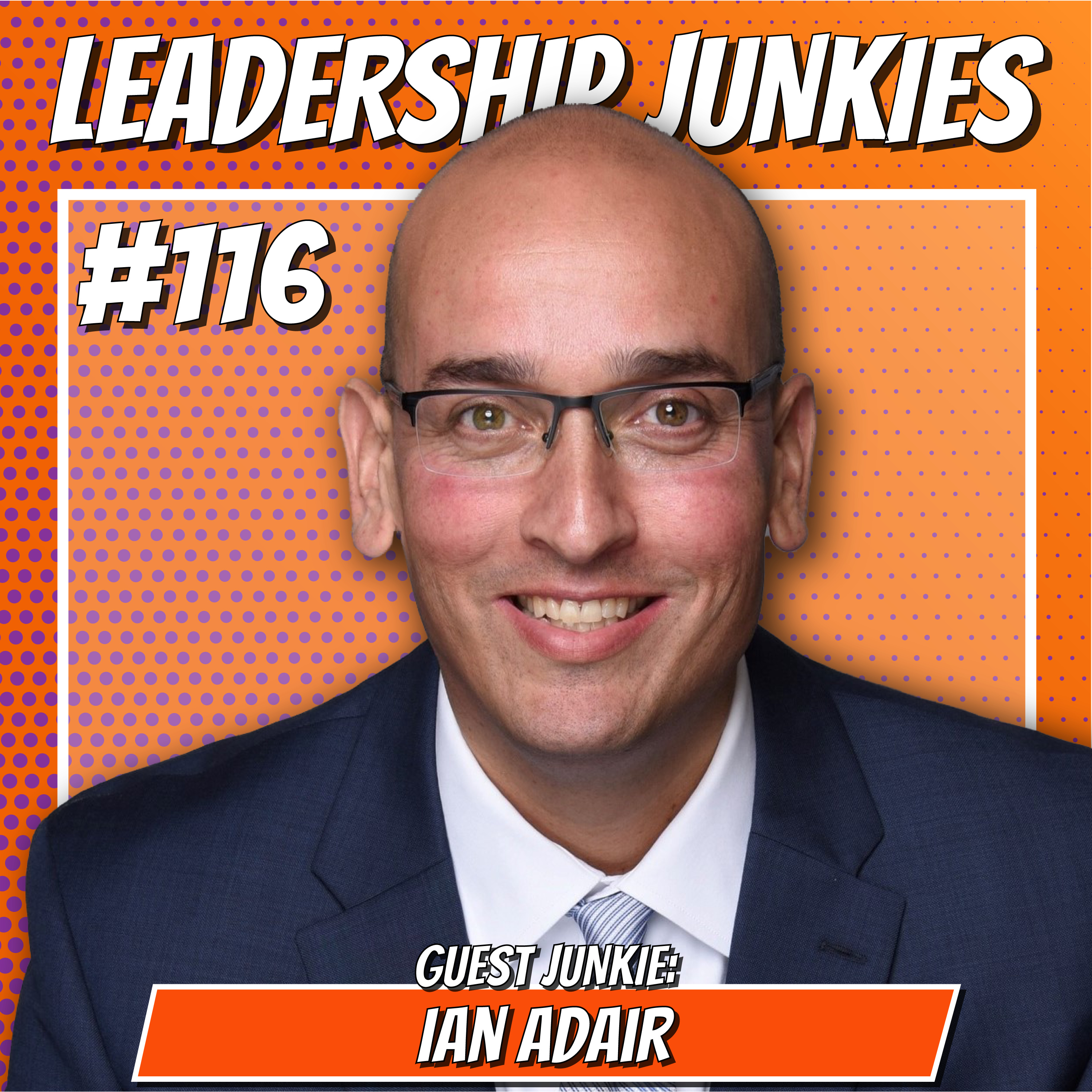 116. Ian Adair | Stronger Than Stigma: Leading at the Intersection of Business and Mental Health