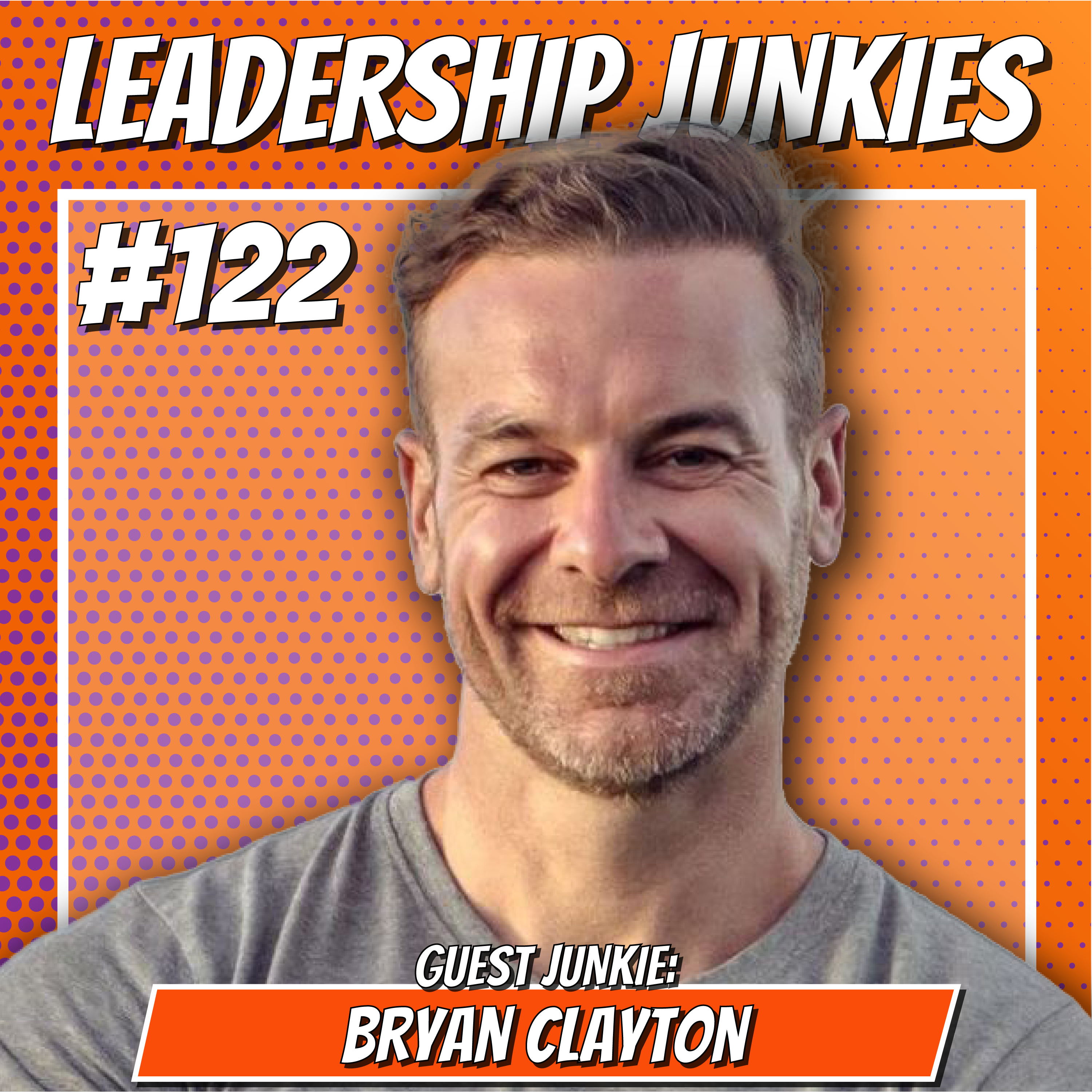 122. Bryan Clayton   Start Up, Grow Up, Scale Up: Secrets for Entrepreneurship and Business Growth