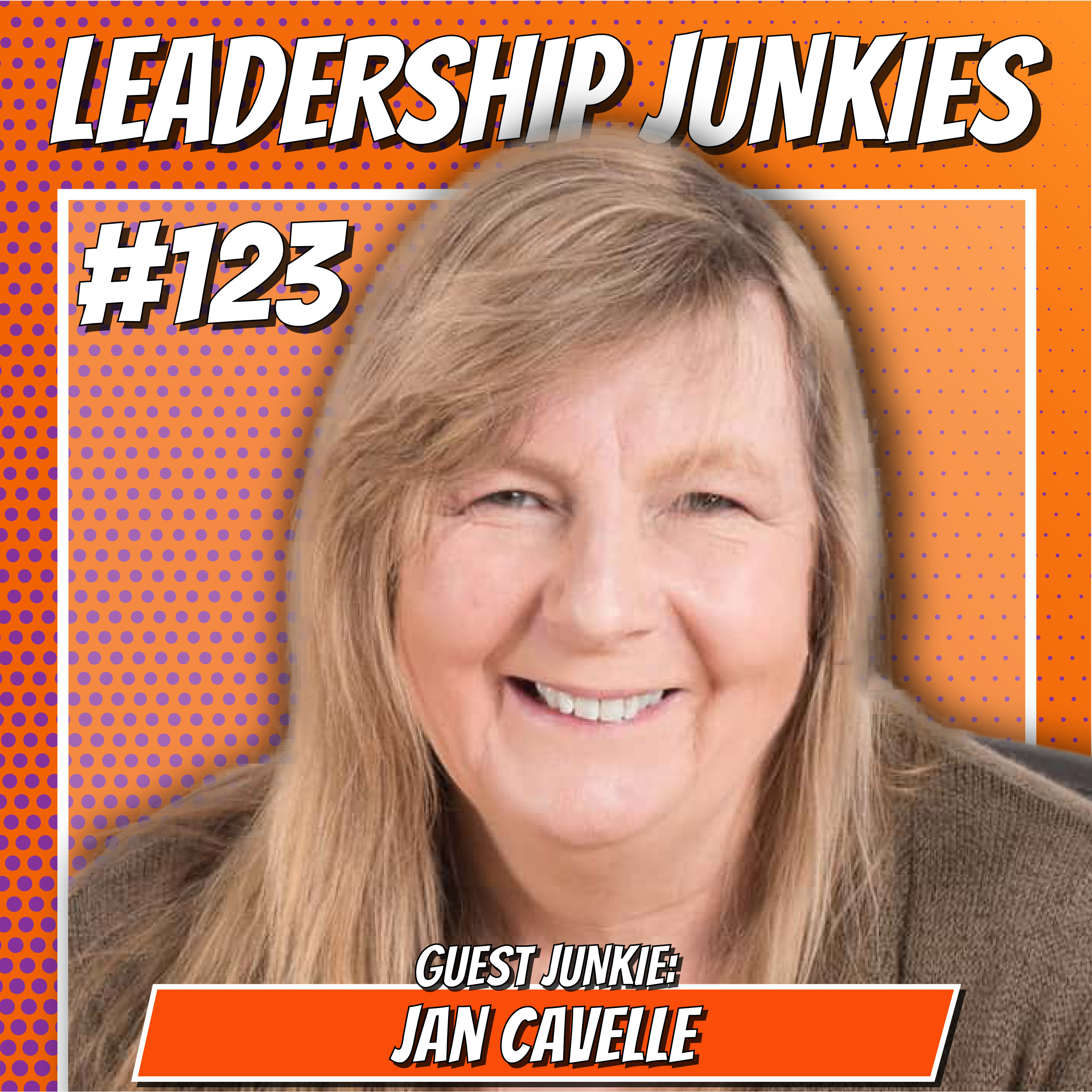 123. Jan Cavelle   Get Ready to Scale! Growing Your Leadership and Your Business