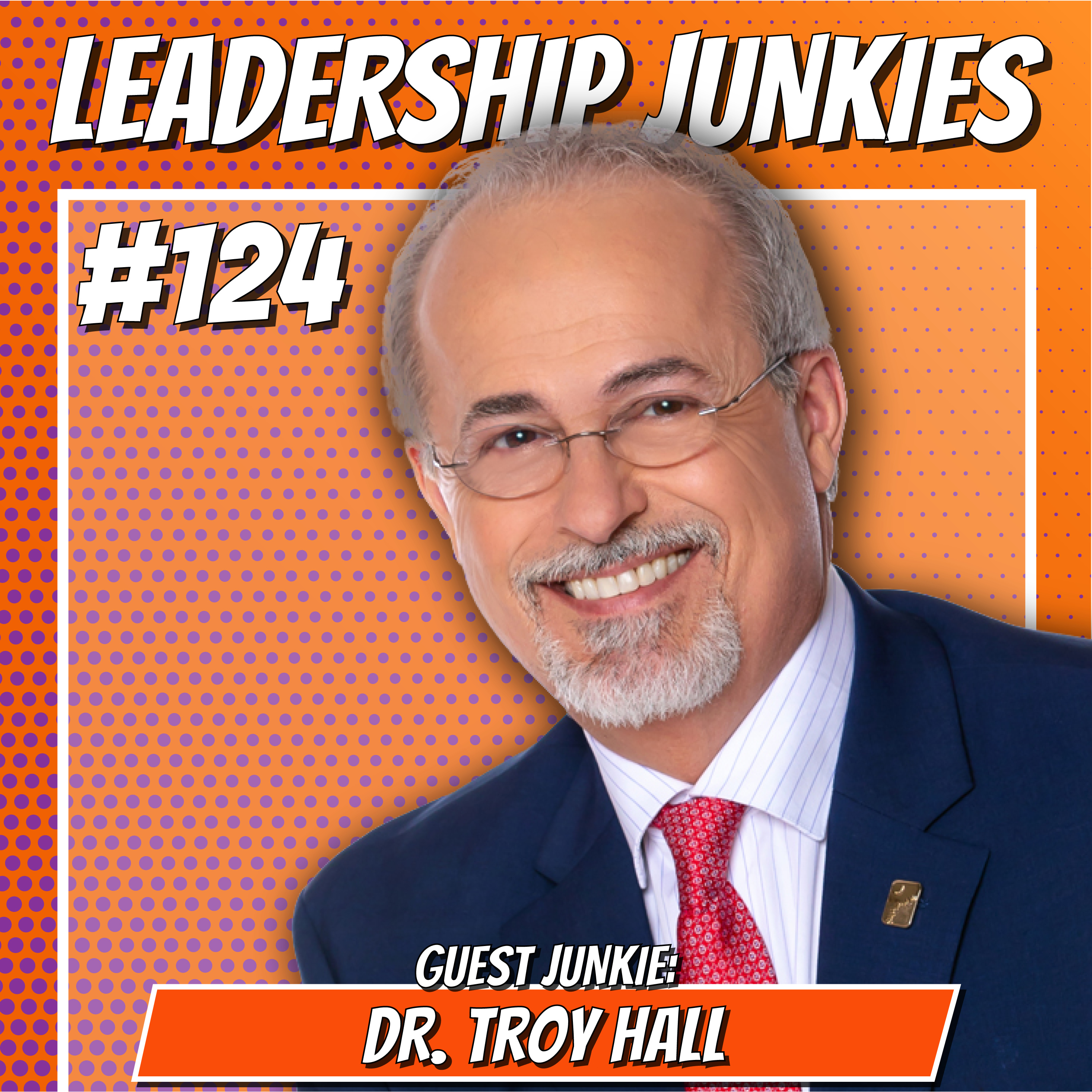 124. Dr. Troy Hall   Building a Cohesion Culture: Strategies to Empower Your Team and Enhance Your Performance