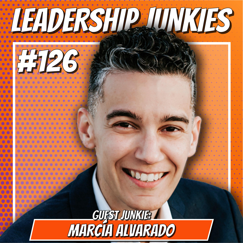 126. Marcia Alvarado   How To Be An Inclusive Leader!