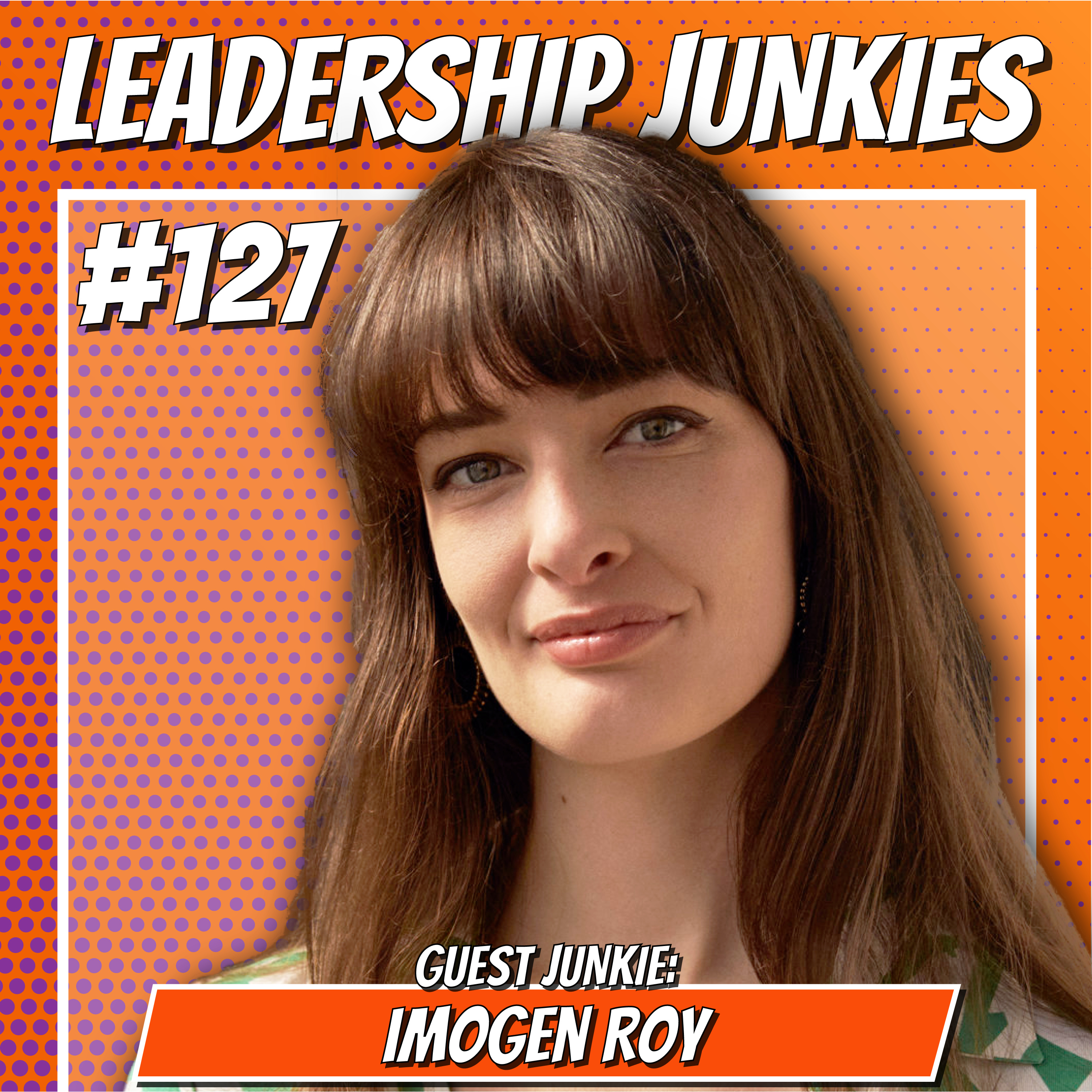 127. Imogen Roy   Finding Your Genius: The Journey to More Energy, More Productivity and More Presence