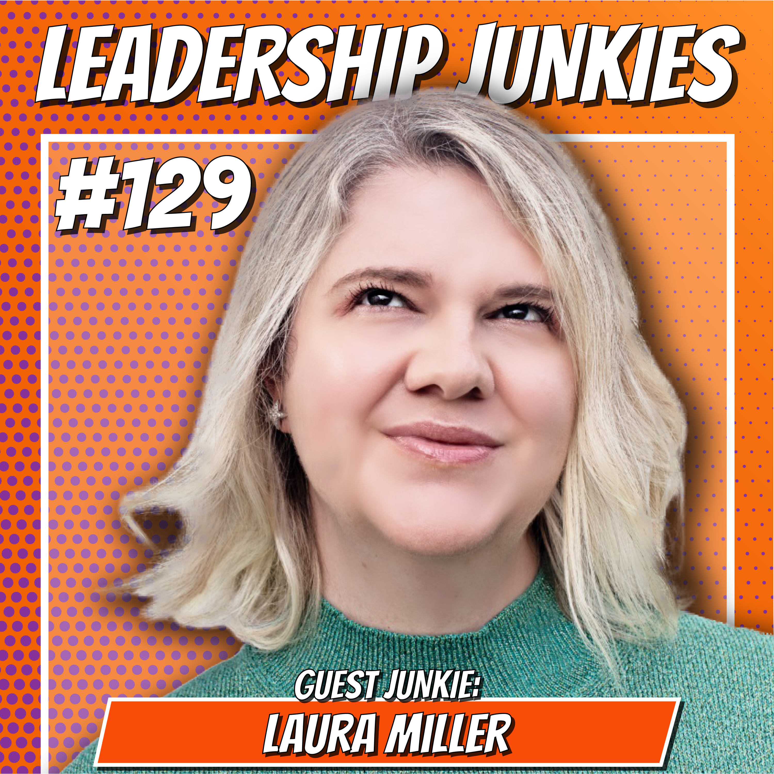129. Laura Miller   Leading Through the New Reality of Remote Work