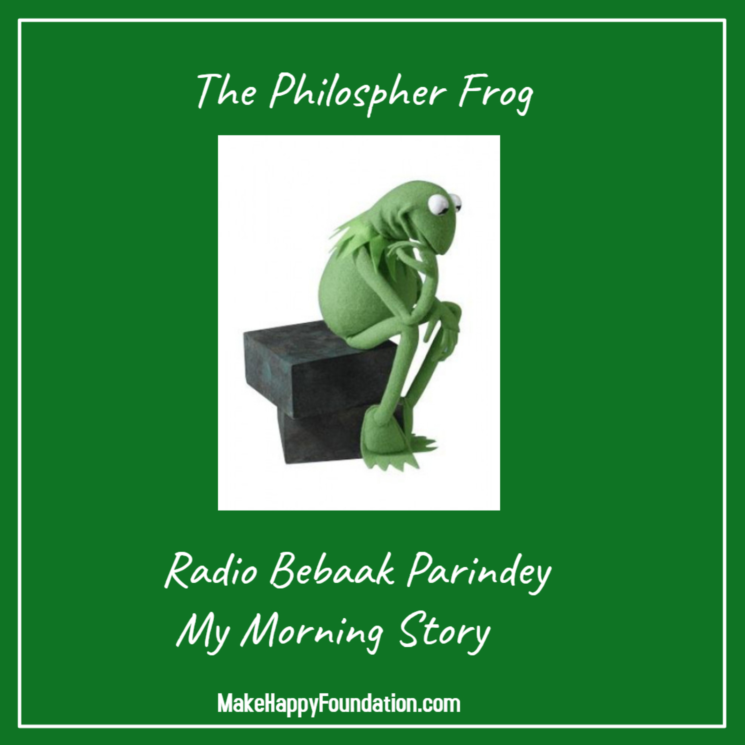 My Morning Story Program on Radio Bebaak Parindey . The Philospher Frog
