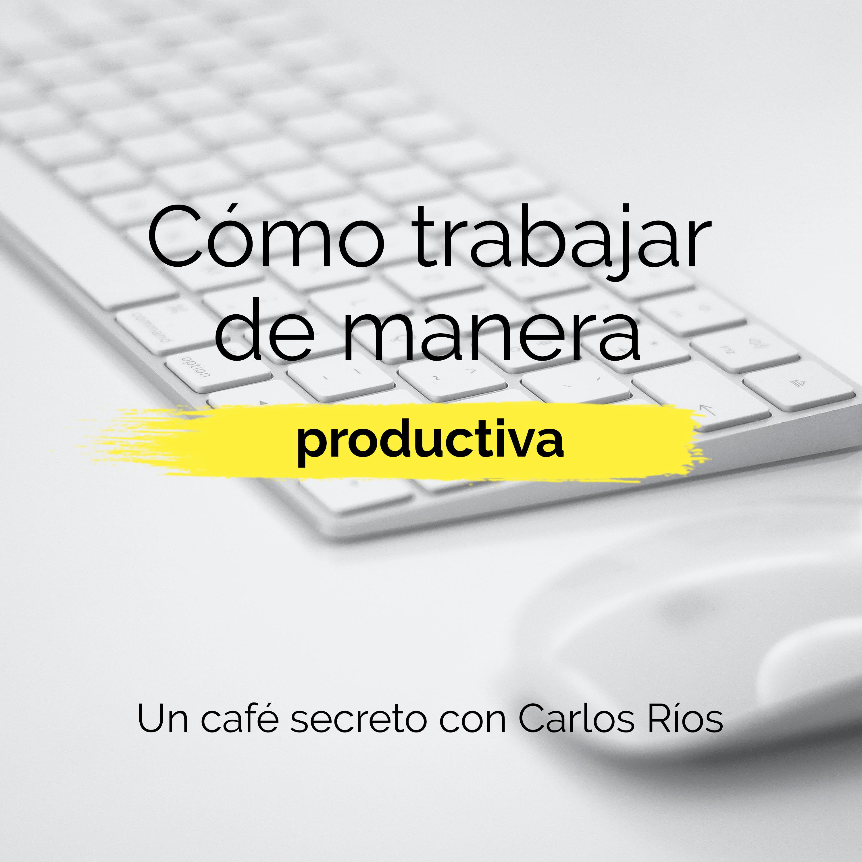 Cómo trabajar de manera productiva