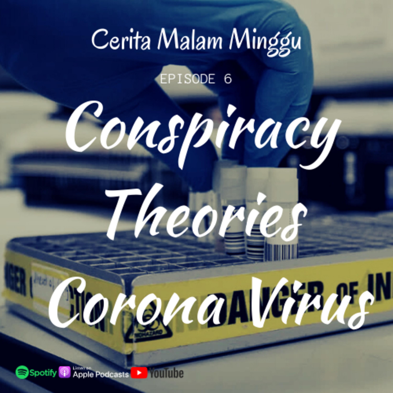 Eps 6 : Teori Teori Dibalik Virus Covid 19
