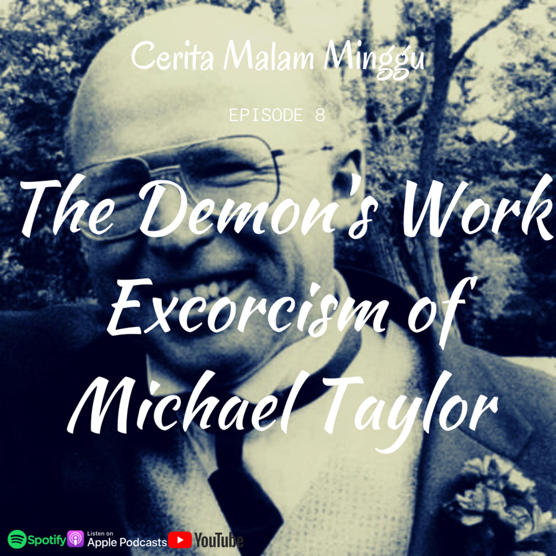 Eps 8 : Excorcism of Michael Taylor : Kerasukan atau hanya gila?