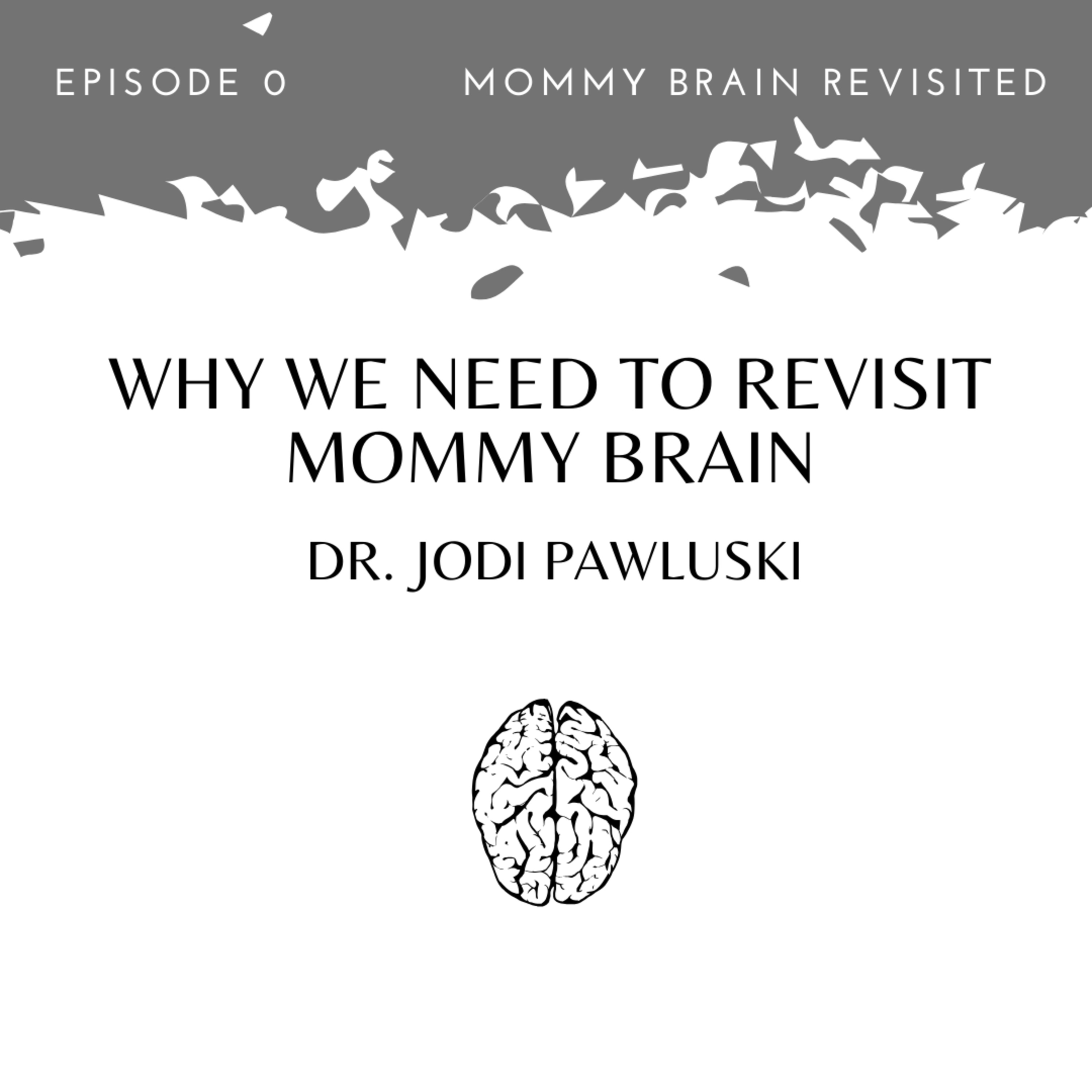 Why we need to revisit Mommy Brain