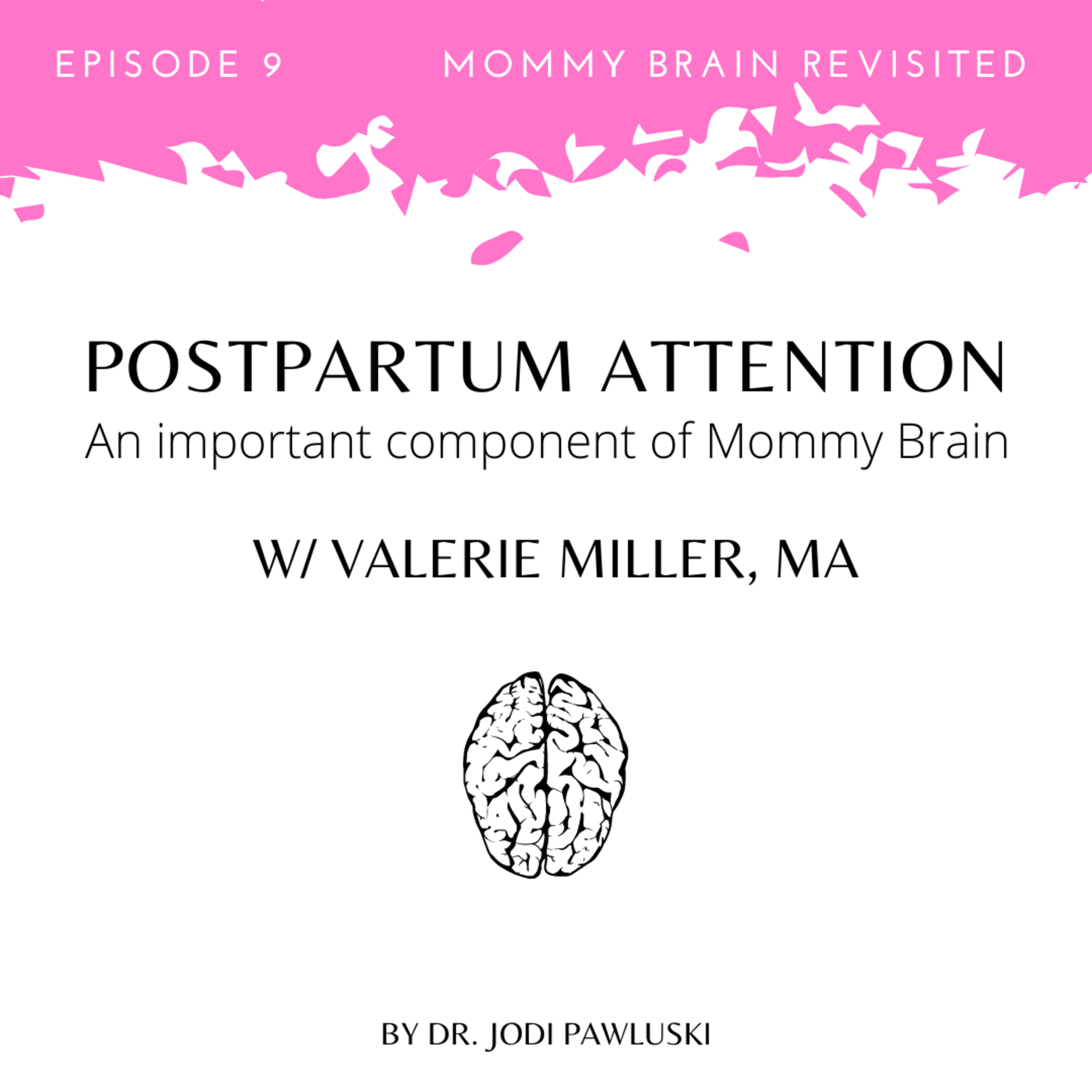 9. Postpartum Attention: An important component of Mommy Brain