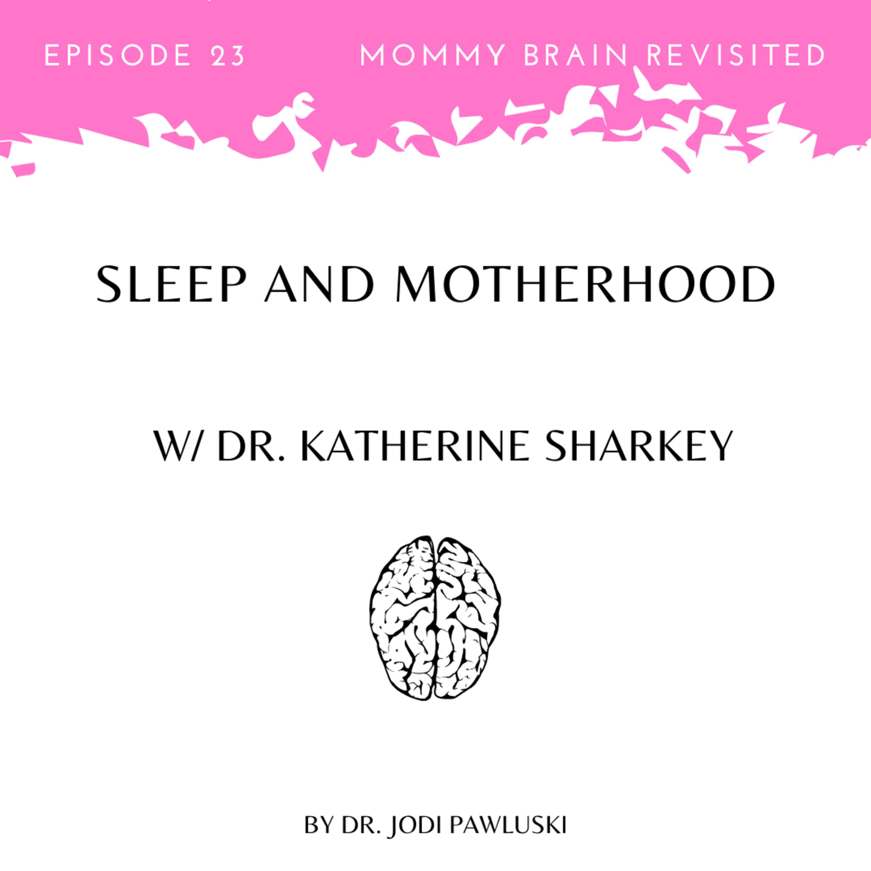 23. Sleep and Motherhood