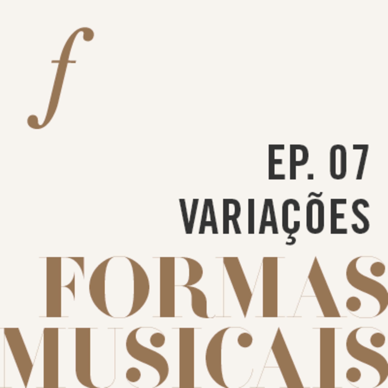 Variações   Formas Musicais   um podcast da Orquestra Filarmônica de Minas Gerais