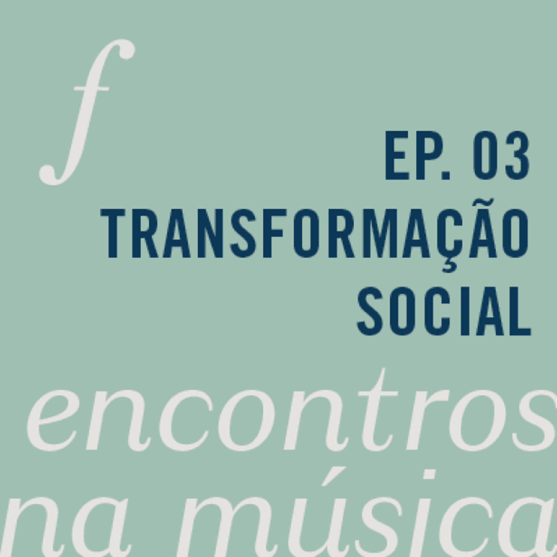 Transformação social através da música   Encontros na música   podcast da Orquestra Filarmônica de Minas Gerais