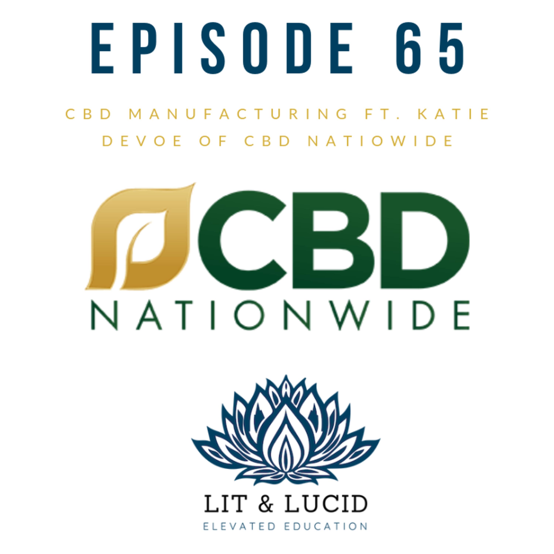 E.65 – CBD Manufacturing with Katie Devoe of CBD Nationwide