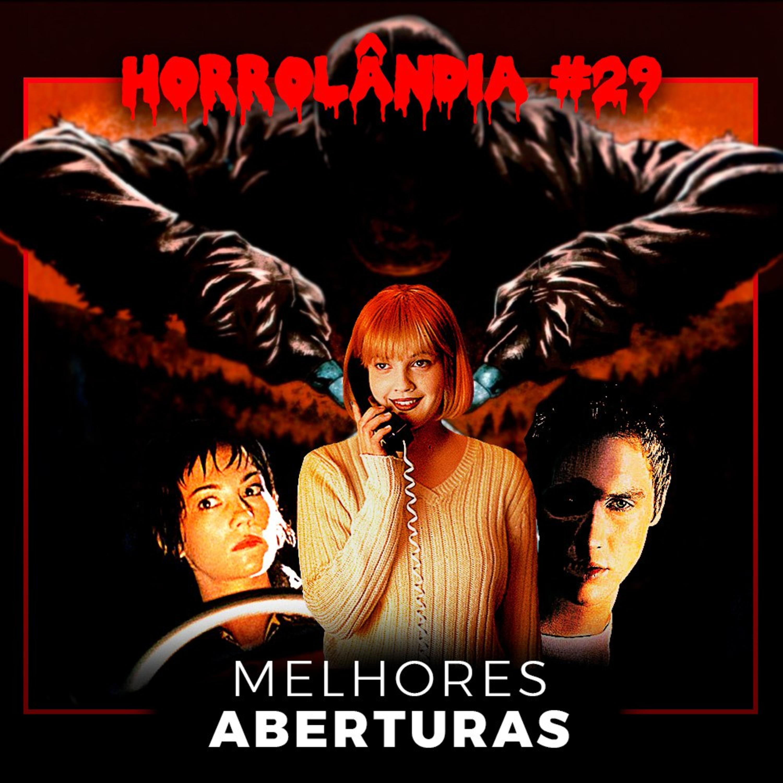 Horrolândia 29   Aberturas de Filmes de Terror