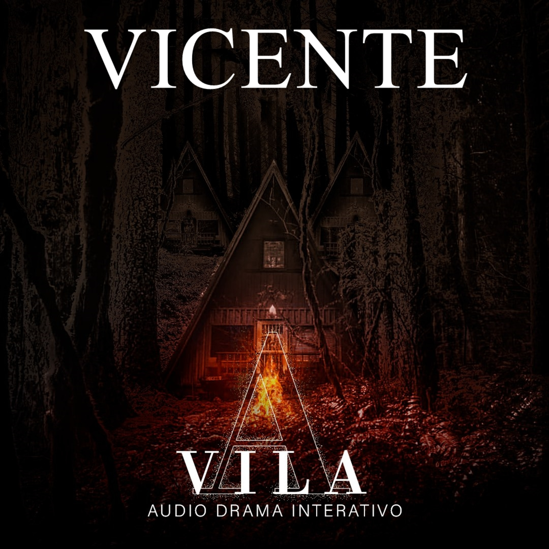 VICENTE - A VILA [Conto Interativo]