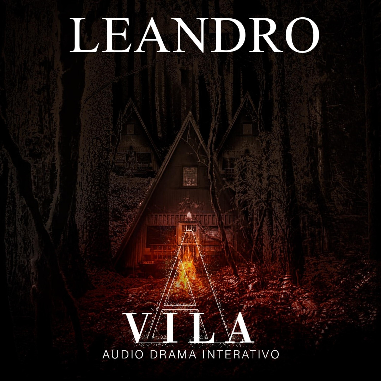 LEANDRO - A VILA [Conto Interativo]