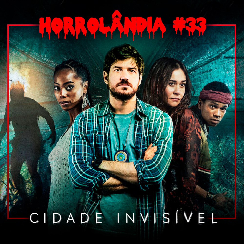 Horrolândia 33   Cidade Invisível