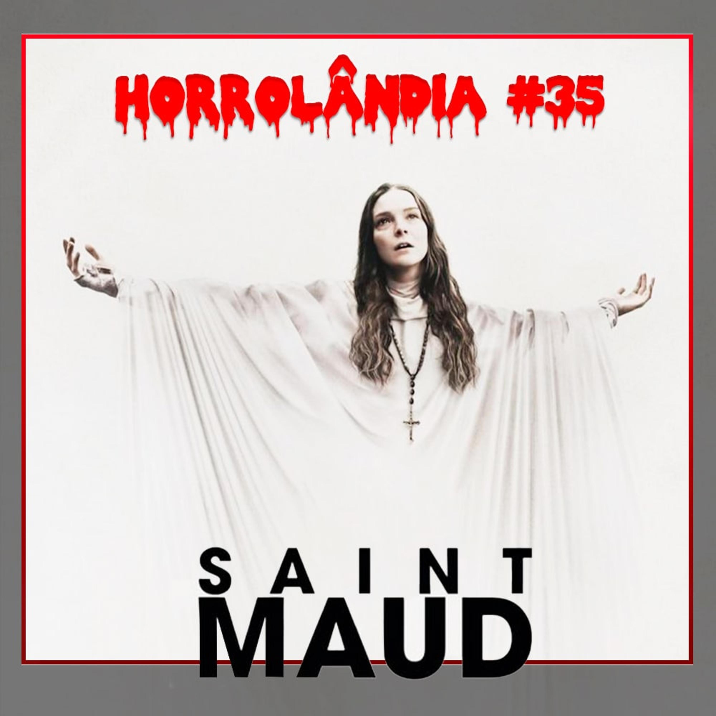 Horrolândia 35 | Saint Maud
