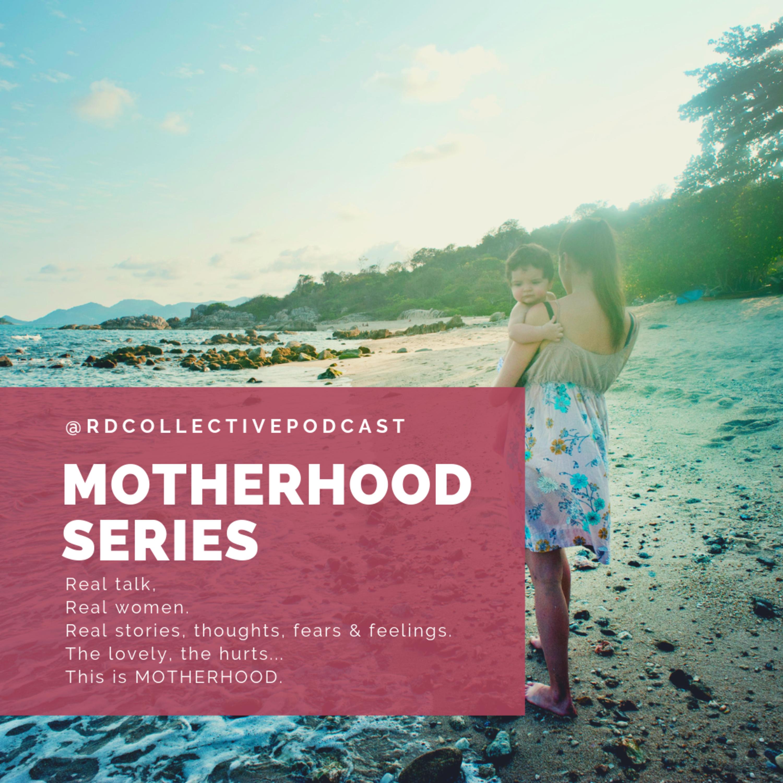 The Motherhood series... {33}