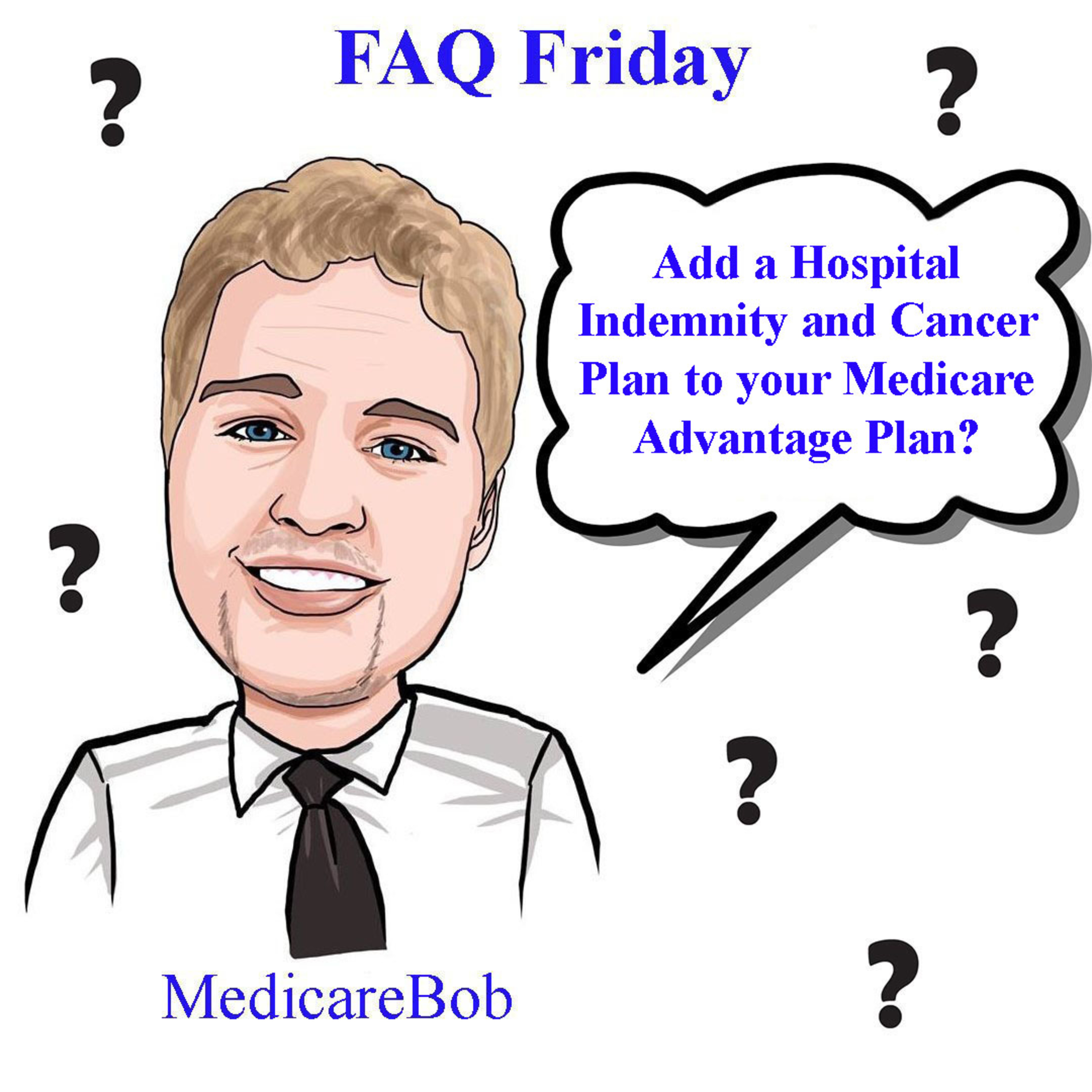 FAQ Friday: Benefits of a Hospital Indemnity Plan and a Cancer Policy
