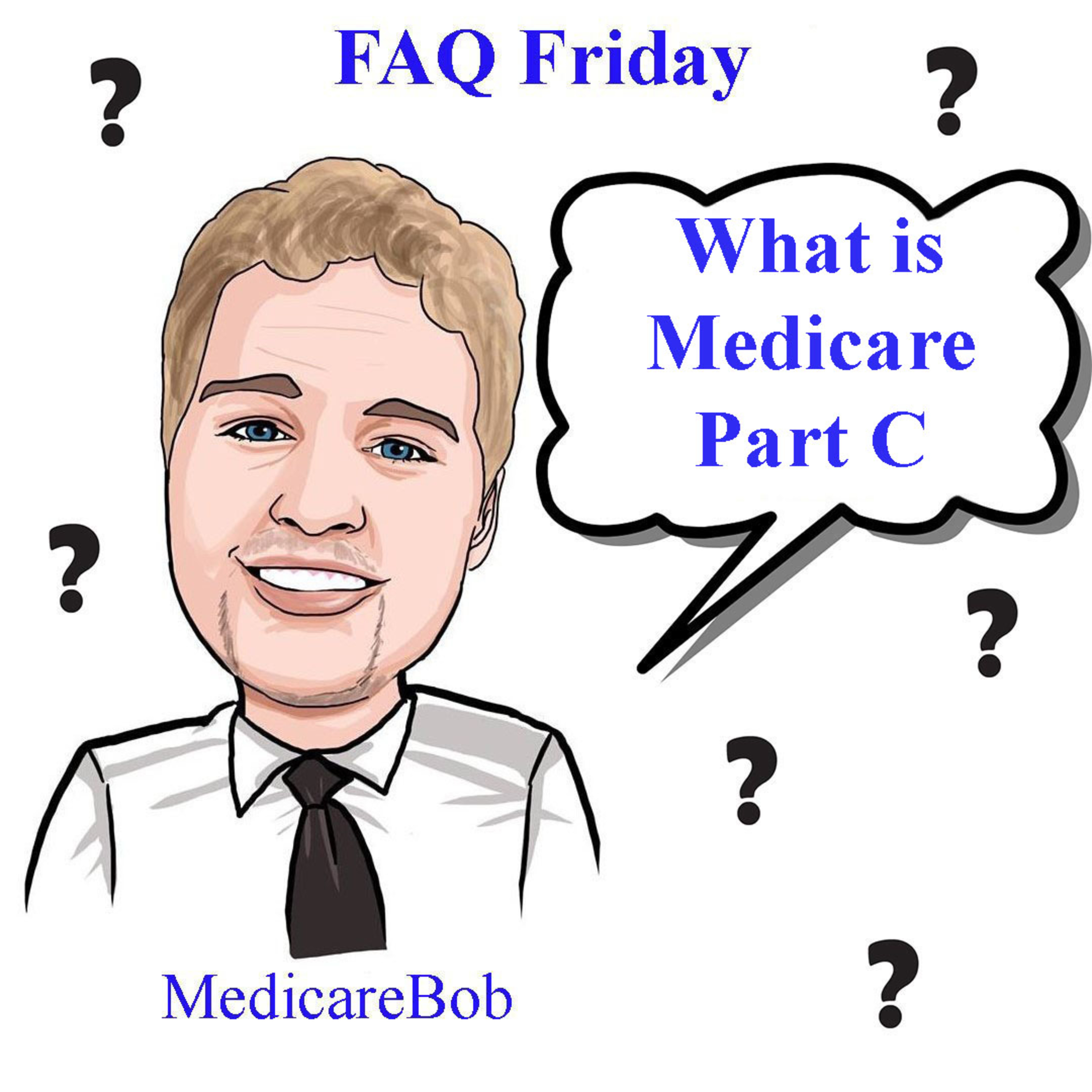 FAQ Friday: What is Medicare Part C