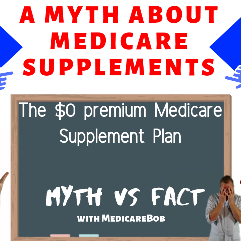Medicare Zero Premium Plan - Zero Premium Supplement - Medicare Myths