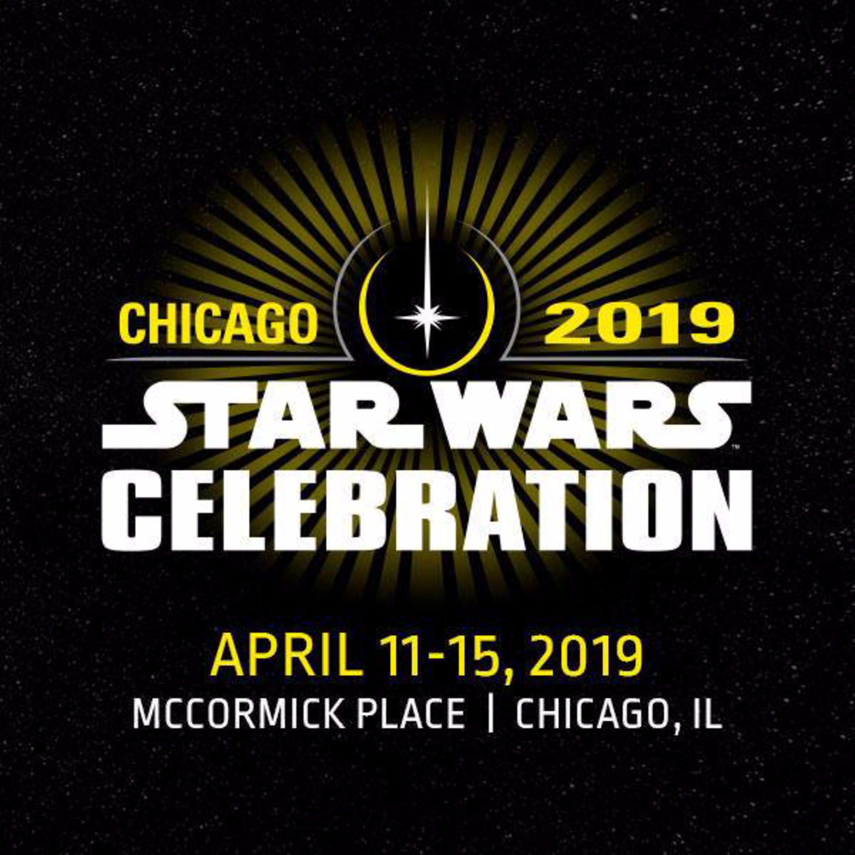 Episode 35 - Star Wars Celebration 2019 - Preview of Celebration Chicago