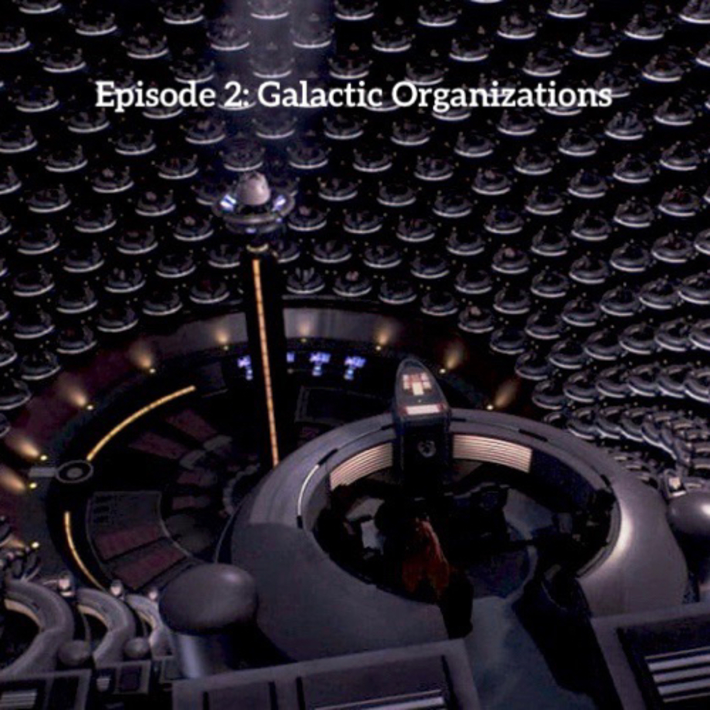 Arguments As To Why The Phantom Menace is a Great Star Wars Movie - Episode 2: Galactic Organizations