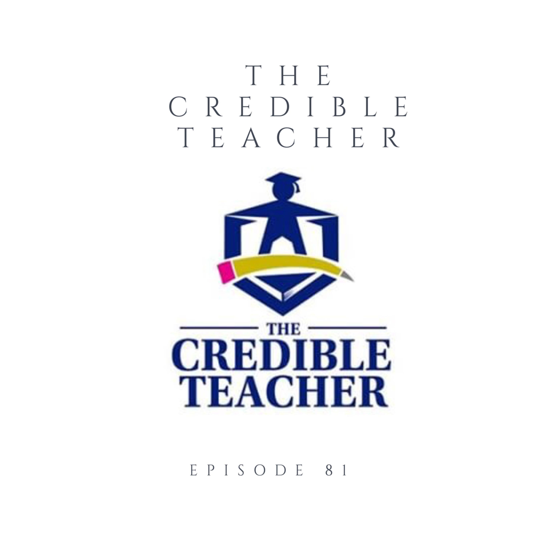 Episode 81 The Credible Teacher