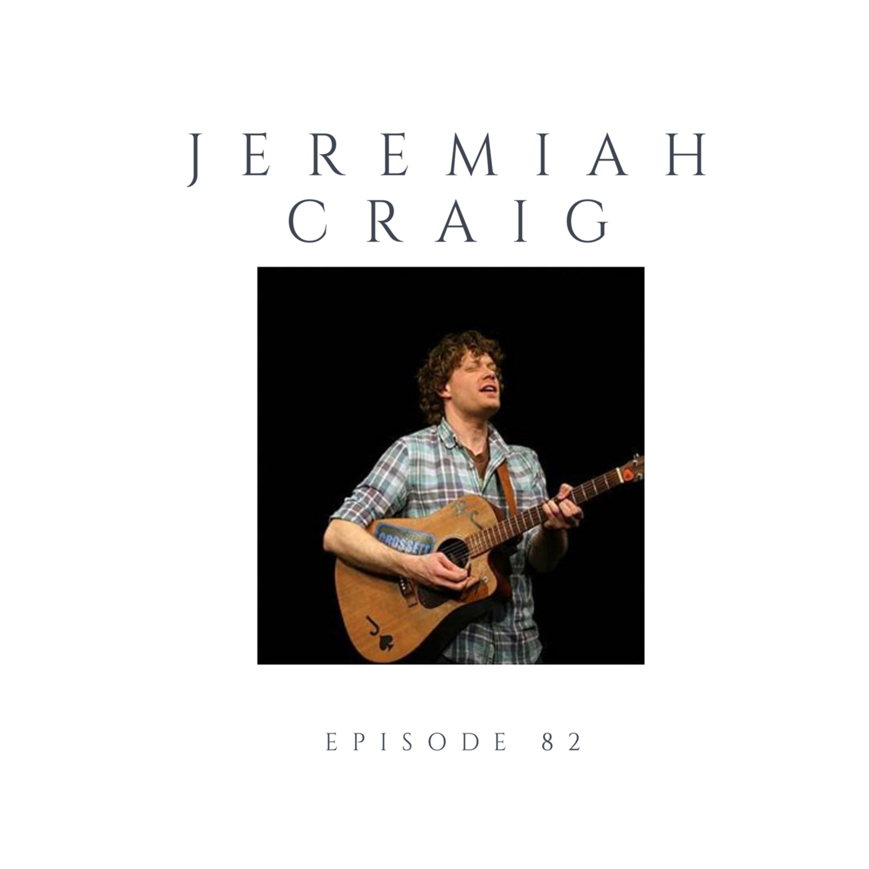 Episode 82 Jeremiah Craig