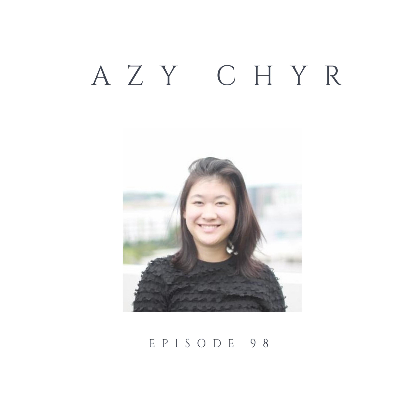Episode 98 Azy Chyr