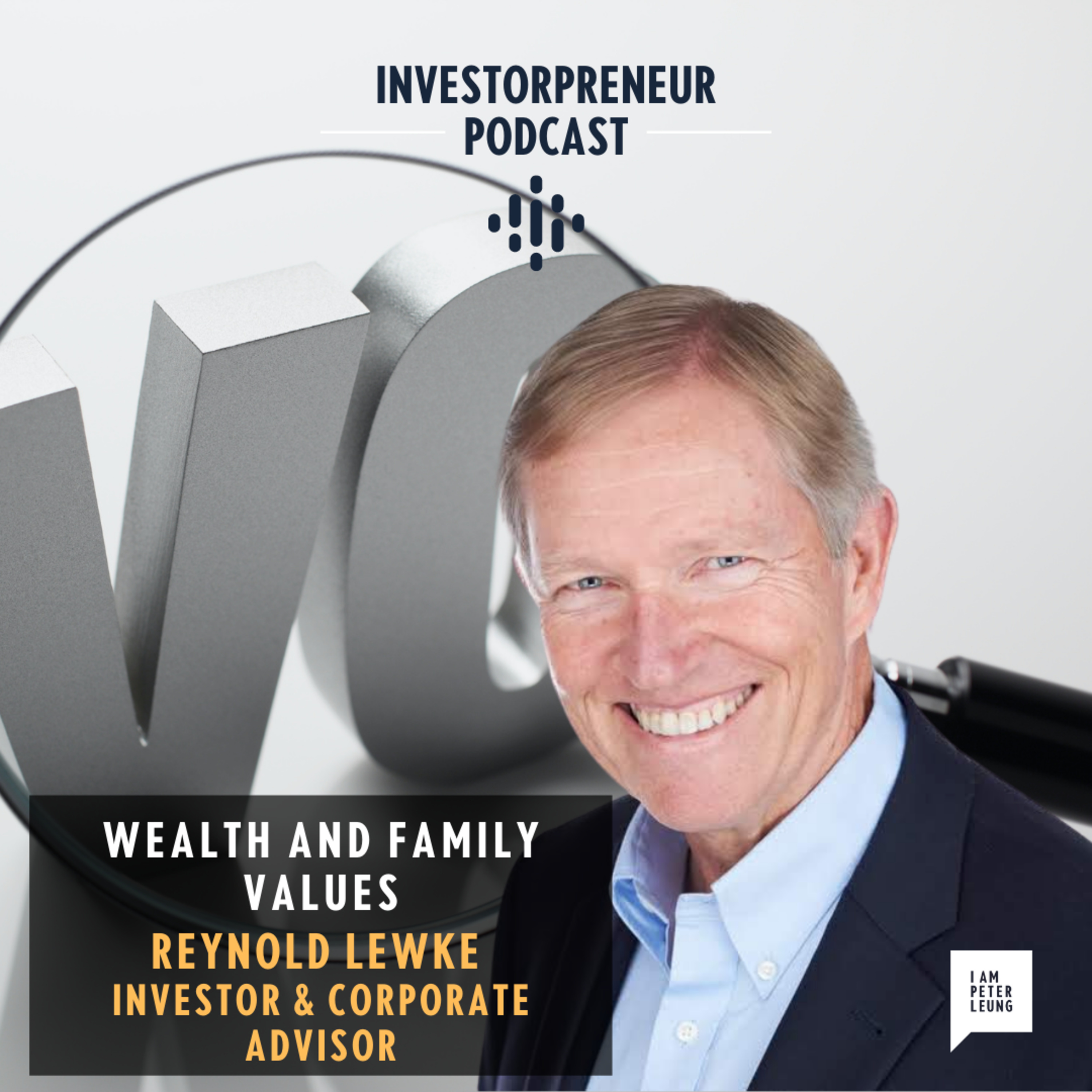 Wealth and Family Values with Reynold Lewke