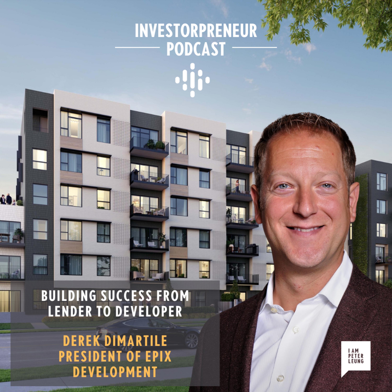 Building Success from Lender to Developer with Derek Dimartile