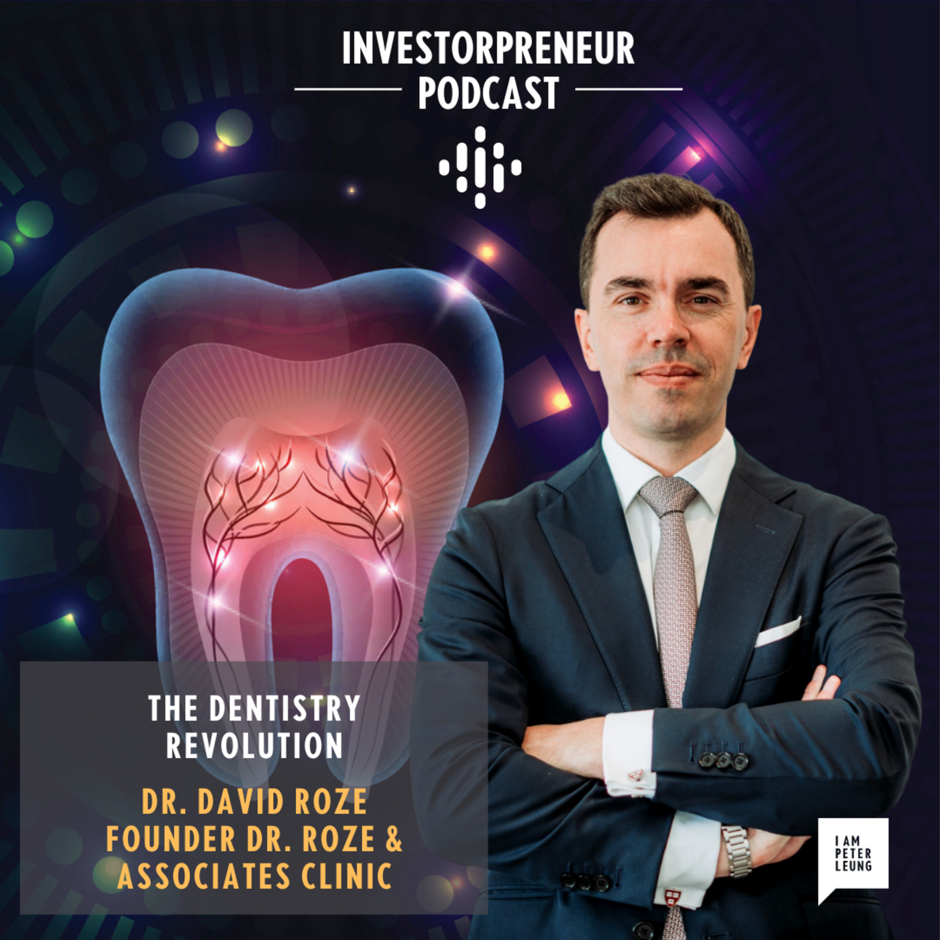 The Dentistry Revolution feat. Dr.David Roze