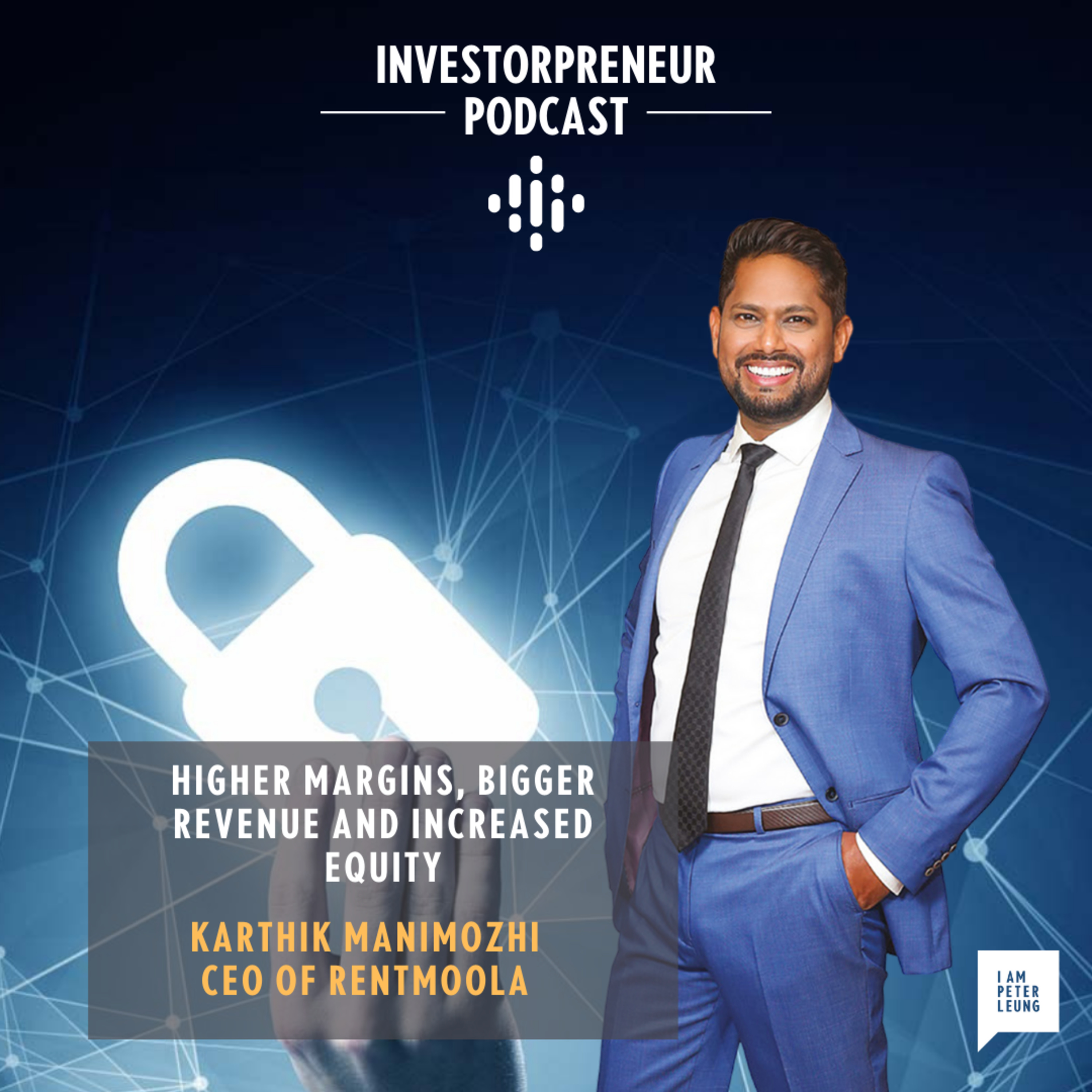 Higher Margins, Larger Revenue and Increased Equity with Karthik Manimozhi