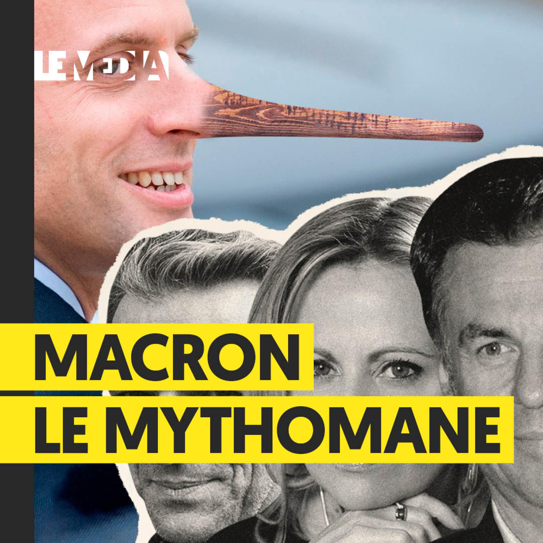 MACRON : LE MYTHOMANE