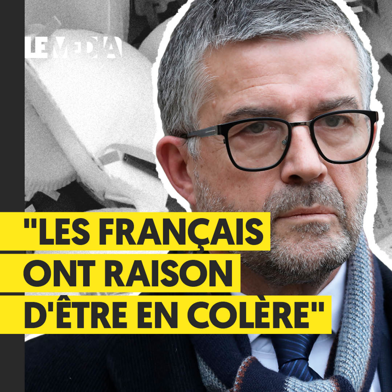 """""""LES FRANÇAIS ONT RAISON D'ÊTRE EN COLÈRE"""""""