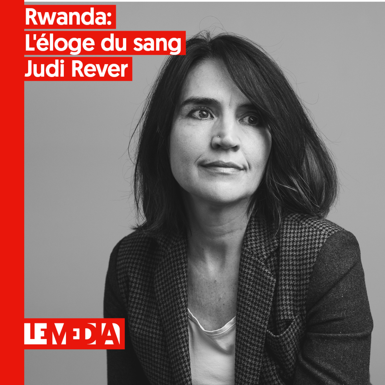 Le monde n'a pas de centre   Rwanda : L'éloge du sang   Judi Rever