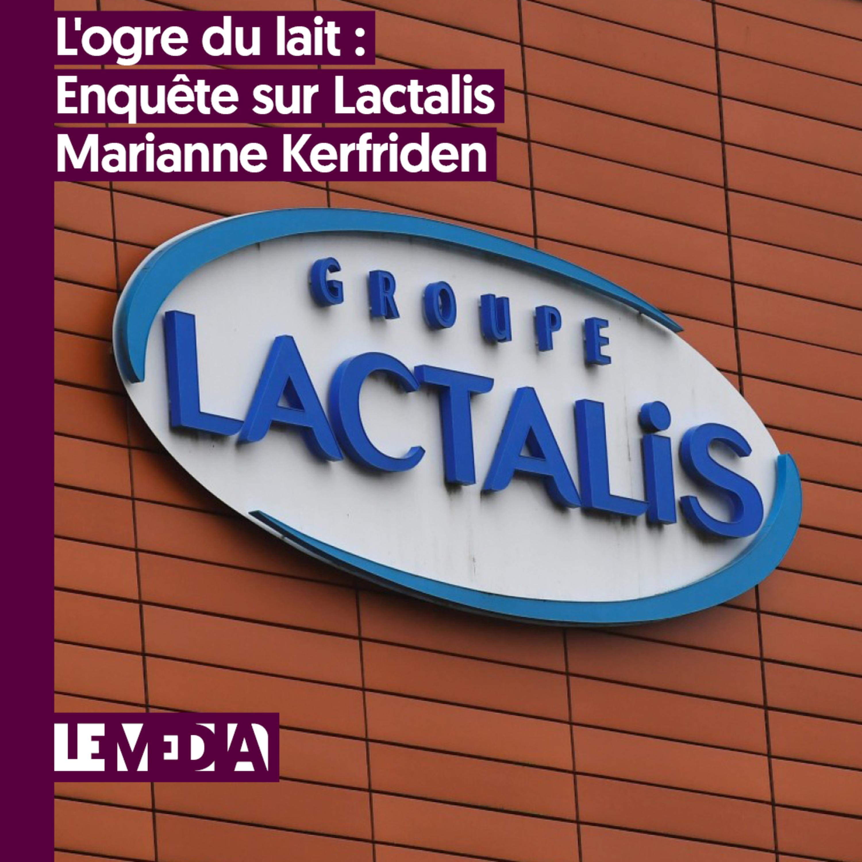 L'entretien d'actu   L'ogre du lait : Enquête sur Lactalis   Marianne Kerfriden