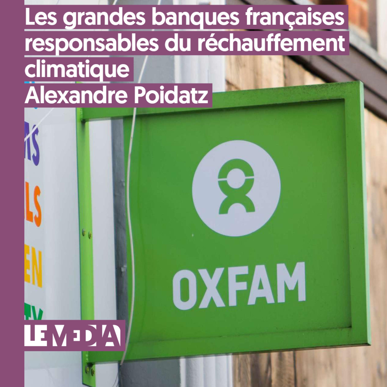 D'intérêt public   Les grandes banques françaises responsables du réchauffement climatique   Alexandre Poidatz